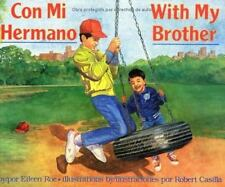 Con Mi Hermano/with My Brother by Eileen Roe (1994, Picture Book)