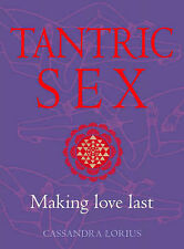 Tantric Sex: Making love last, Cassandra Lorius
