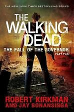 Walking Dead: Fall of the Governor pt 2 Kirkman & Bonansinga HC 2014 1st Print