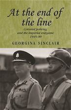Studies in Imperialism MUP: At the End of the Line : Colonial Policing and...