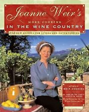Joanne Weir's More Cooking in the Wine Country: 100 New Recipes for Living and E