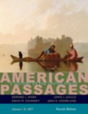 American Passages Vol. 1 : A History in the United States - To 1877 by Jean...