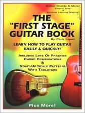 """The """"First Stage"""" Guitar Book : Learn How to Play Guitar Easily and Quickly!..."""
