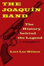 The Joaquin Band: The History behind the Legend-ExLibrary