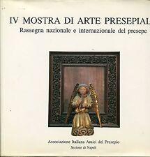 IV MOSTRA DI ARTE PRESEPIALE RASSEGNA NAZIONALE E INTERNAZIONALE DEL PRESEPE