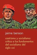 Castrismo y socialismo: Crítica a los fundamentos del socialismo del Siglo XXI