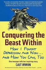 Conquering the Beast Within: How I Fought Depression and Won . . . and-ExLibrary
