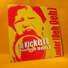 Cardsleeve single CD DJ Kicken Louder (Oeh Oeh) 4TR 2007 Hard House, Jumpstyle