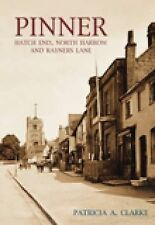 Pinner: Hatch End, North Harrow and Rayners Lane, Clarke, Patricia A, New Book