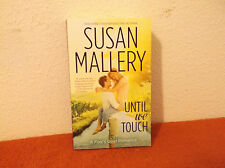 Until We Touch by Susan Mallery (2014, Paperback)
