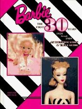 Barbie the First 30 Years 1959 Through 1989: An Identification and Value Guide
