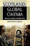 NEW - Scotland: Global Cinema: Genres, Modes and Identities