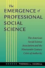 The Emergence of Professional Social Science: The American Social Science Associ