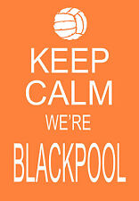 Modern Shabby Chic Keep Calm we're Blackpool  Football A3 Art Posterprint