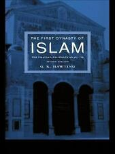 The First Dynasty of Islam : The Umayyad Caliphate, AD 661-750 by G. R....