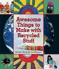 Awesome Things to Make with Recycled Stuff