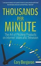 Thousands Per Minute: The Art of Pitching Products on Internet, Video and Televi