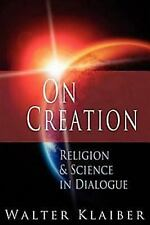 On Creation: Religion and Science in Dialogue