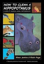 How to Clean a Hippopotamus : A Look at Unusual Animal Partnerships by Robin...
