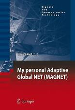 My personal Adaptive Global NET (MAGNET) (Signals and Communication Technology..