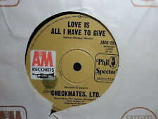 "Checkmates, Ltd ""Love Is All I Have To Give"" Oz 7"""
