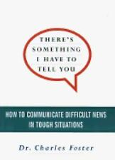 There's Something I Have to Tell You: How to Communicate Difficult News in Toug