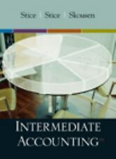 Intermediate Accounting by James D. Stice, Fred Skousen, Earl K. Stice