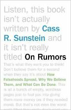 On Rumors : How Falsehoods Spread, Why We Believe Them, and What Can Be Done...