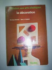 INITIATION AUX ARTS PLASTIQUES LA DECORATION / DUMAS / ED. BORDAS 1978