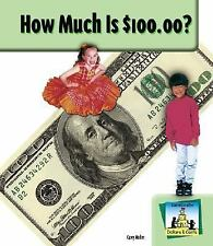 How Much Is $100.00? (Dollars & Cents)