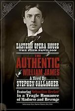 The Authentic William James : A Sebastian Becker Novel by Stephen Gallagher...