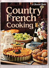 COUNTRY FRENCH COOKING-225 RECIPES COLLECTED FROM FRENCH FAMILY KITCHENS 1981 PB