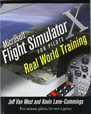 Microsoft Flight Simulator X For Pilots Real World Training by Jeff Van West, (P