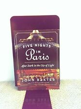 Five Nights in Paris: After Dark in the City of Light by John Baxter paperback