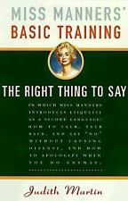 Miss Manners' Basic Training : The Right Thing to Say by Judith Martin (1998,...