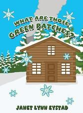 What Are Those Green Patches? by Janet Lynn Eystad (2013, Hardcover)