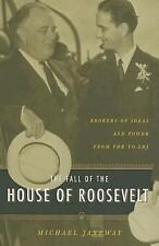 The Fall of the House of Roosevelt: Brokers of Ideas and Power from FDR to LBJ (