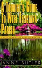 A Tourist's Guide to West Feliciana Parish: A Little Bit of Heaven Right Here on