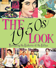 The 1950s Look: Recreating the Fashions of the Fifties by Mike Brown...