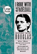I Rode with Stonewall by Henry Kyd Douglas (2010, Paperback, Large Type)