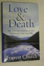 Love & Death my Journey Through The... by Forrest Church (2008, Hardcover)
