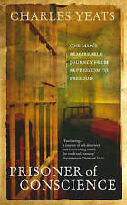 Prisoner of Conscience: One man's remarkable journey from repression to freedom,