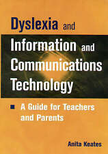 Dyslexia Information Communication Technology: A Guide for Teachers and Parents