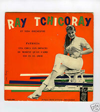 45 RPM EP RAY TCHICORAY (GEORGES JOUVIN) PATRICIA