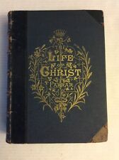 Antique The Life Of Christ By Frederic. W .Farrar. With Original Illustrations,