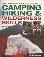 The Complete Practical Guide to Camping, Hiking and Wilderness Skills :...