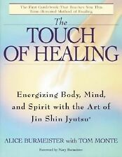 The Touch of Healing : Energizing the Body, Mind, and Spirit with Jin Shin...