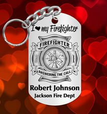 I LOVE my FIREFIGHTER Keychain Gift, Personalized with his NAME & Dept!