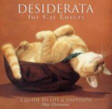 Desiderata for Cat Lovers: A Guide to Life & Happiness, Ehrmann, Max, Good Book