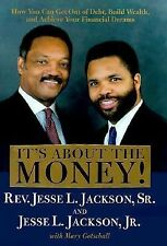 It's About the Money!: How You Can Get Out of Debt, Build Wealth, and Achieve Yo